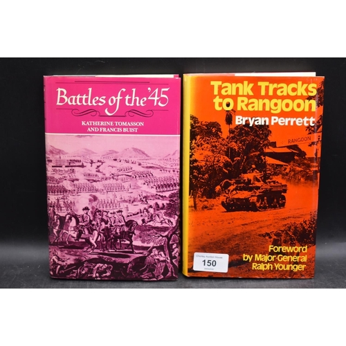 250 - Two Military Books including Tang Tracks to Rangoon Bryan Perrett and Battles of The 45 )...