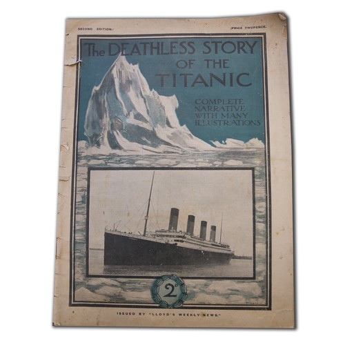 9 - Titanic, The Deathless Story, Second Edition. Issued by Lloyds Weekly News....