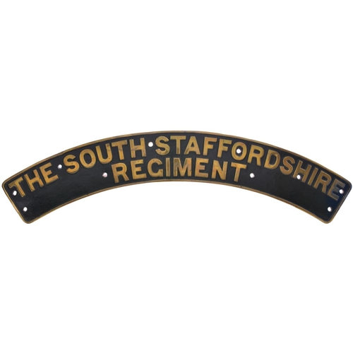 162 - A nameplate, THE SOUTH STAFFORDSHIRE REGIMENT, from a LMS Royal Scot Class 7P 4-6-0 No 6143, BR 4614...