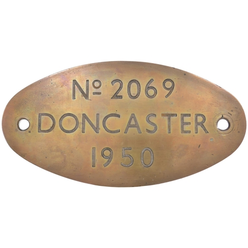 13 - A worksplate, 2069, DONCASTER, 1950, from a (LMS) Class 4 2-6-0 No 43062 built at Doncaster and allo...
