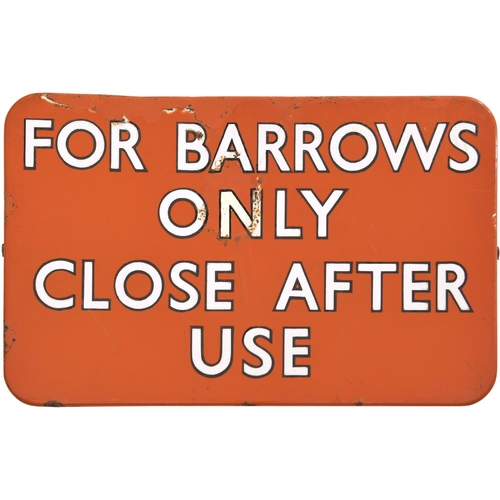 60 - A BR(NE) notice, FOR BARROWS ONLY, CLOSE AFTER USE, (f/f, black edge lettering), enamel, 16