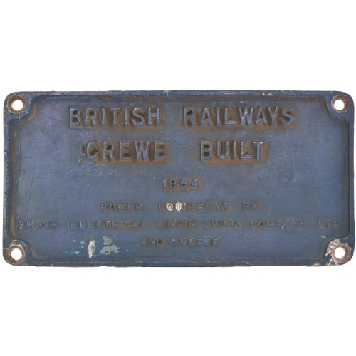 5 - A worksplate, BR BUILT CREWE 1964/BRUSH SULZER, from a BR Class 47 No D1641 built in December 1964 a...