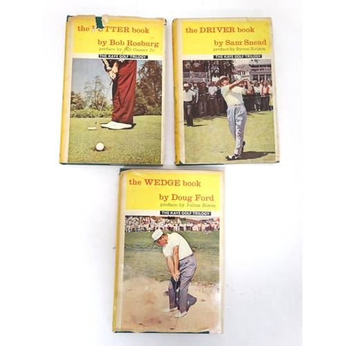 37 - Books : The Kaye Golf Trilogy, three volumes The Driver Book by Sam Snead, The Wedge Book by Doug Fo...
