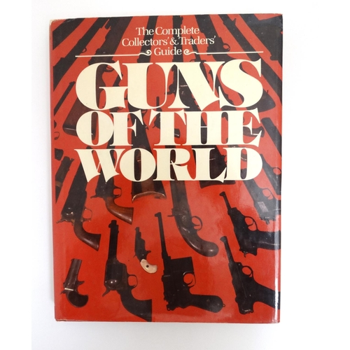 8 - Book: '' Guns of the World '' edited by Hans Tanner, published by D.R. Books , London , 1977,having ...