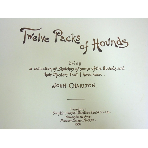 21 - Book: '' Twelve Packs of Hounds : A collection of Drawings & Sketches '' by John Charlton, published...