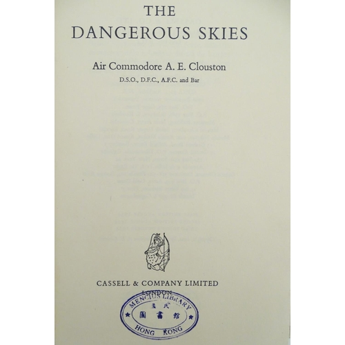 1282 - Book: The Dangerous Skies, by Air Commodore A. C. Clouston, published by Cassell & Company Ltd....