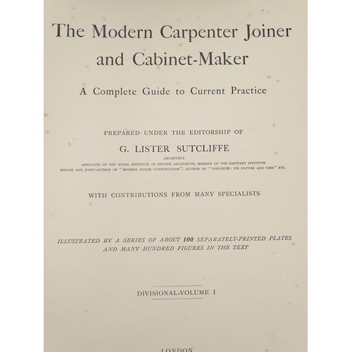 721 - Books: The Modern Carpenter Joiner and Cabinet-Maker, by G. Lister Sutcliffe, pub. Gresham, London 1...