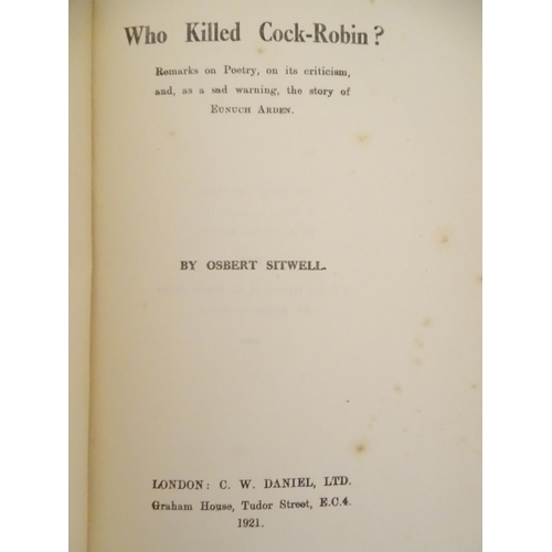 743 - Books: Who Killed Cock Robin? by Osbert Sitwell, pub. C.W. Daniel 1921, first edition, signed by the...
