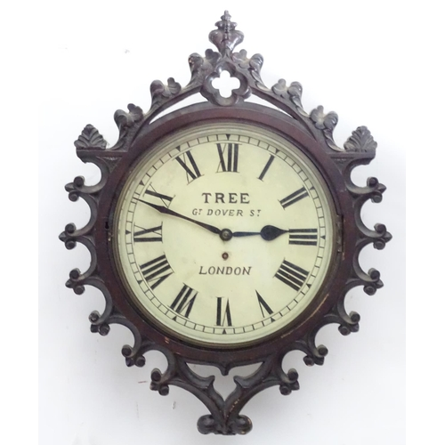 935 - A Victorian wall clock, with fusee movement and gothic mahogany case, the dial inscribed 'Tree, Gt D...