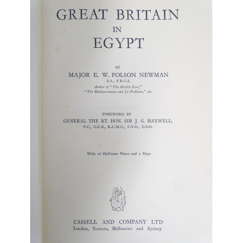 688 - Books: Great Britain in Egypt (Major E. W. Polson Newman, pub. Cassell and Company first edition 192...