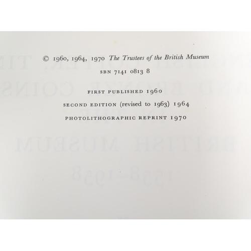 701 - Books: English Copper, Tin and Bronze Coins in the British Museum 1558-1958 (C. Wilson Peck, pub. Br...
