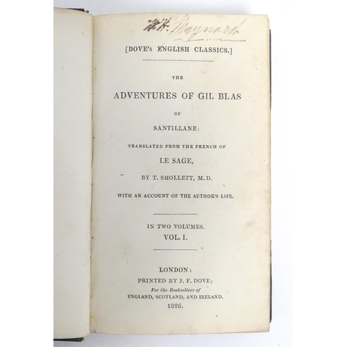 750 - Books: The Adventures of Gil Blas of Santillane (Le Sage, trans. T. Smollett, pub. J. F. Dove 1826) ...