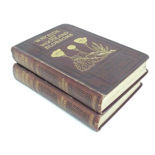 789 - Books: Wayside and Woodland Blossoms (Edward Step, pub. Frederick Warne & Co, new edition 1905), two...