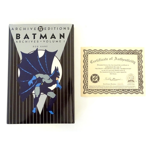 734 - Book: Batman, Archives Volume 1, by Bob Kane, Limited edition, no. 145/525, signed by the author. Pu...