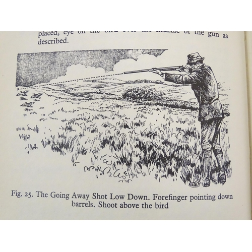 2357 - Shooting, Books: assorted volumes on firearms, shotguns and shooting, comprising: A Concise Guide to...