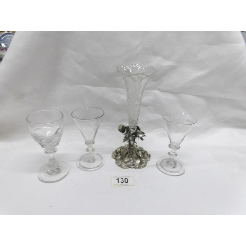 130 - A cut glass posy vase on metal base and 3 late 18th / early 19th century glasses...
