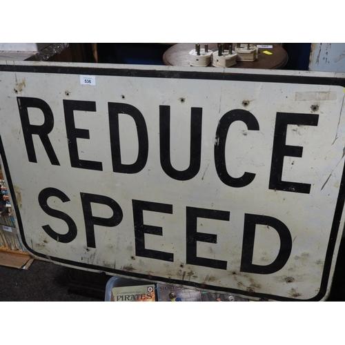536 - Australian 'Reduce Speed' sign. Width 89 CM....