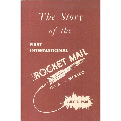 """15 - Literature; """"The Story of the First International Rocket Mail USA-Mexico"""" (Texas 1966); and """"Rocketr..."""