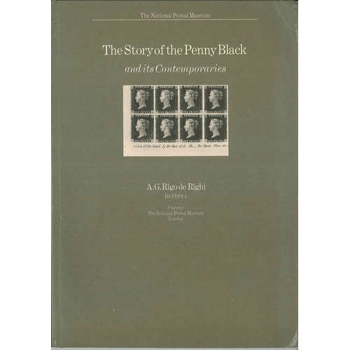 17 - Literature; The Story of the Penny Black and its Contemporaries by A.G. Rigo de Righi, 1980....