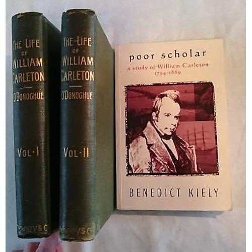 19 - William Carleton: DJ O'Donoghue's Life of…(Downey 1896). 8vo; 2 volumes; Ben Kiely, Poor Scholar …a ...