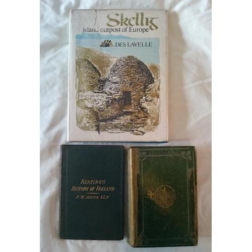 45 - P.W.Joyce: Keatings History of Ireland  (D.1904); The Origins and History of Irish Placenames (D.186...