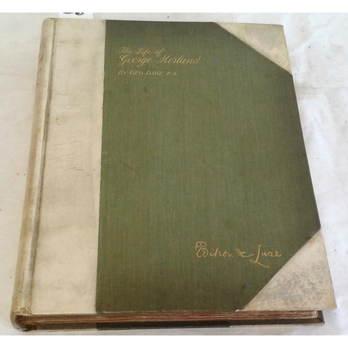 57 - The Life of George Morland by George Dawe, R.A.  London. 1904. Large format. Limited edition of 175 ...