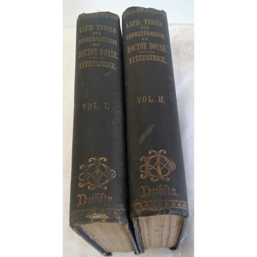 66 - The Life, Times, and Correspondence of The Rev. Dr. Doyle by W. J. Fitzpatrick.  1880. 2 vols....