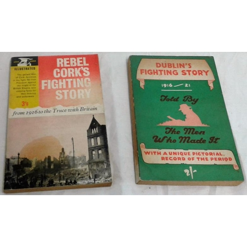 78 - Dublin's Fighting Story 1916-21 & Rebel Cork's Fighting Story. 2 original editions. Paperback. 2 boo...