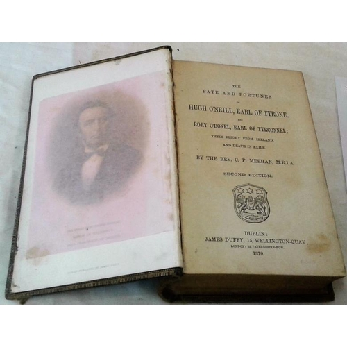95 - The Fate and Fortunes of Hugh O'Neill  by The Rev. C. P. Meehan.  Dublin.  1870. Presentation copy E...