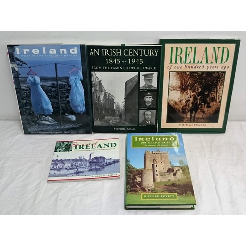 178 - Pictorial Ireland: Ireland, a Week  (1986);  An Irish Century, 1845-1945 (1998);  Ireland of One Hun...