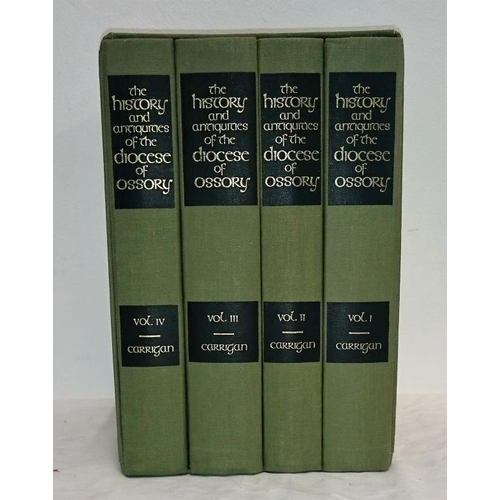 218 - Carrigan, 4 Vol reprint of the Diocese of Ossory  (1981) in slip case; Limited Edition of 800 sets; ...