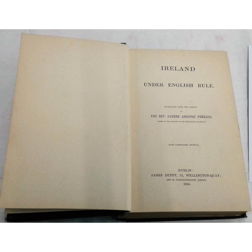 229 - Ireland Under English Rule. Rev. Father Adolphe Perraud.  DUBLIN. 1864. 520 pages....