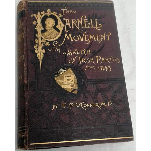 233 - The Parnell Movement with sketch of Irish Parties from 1843 by T. P. O'Connor. New York. 1886. Excel...