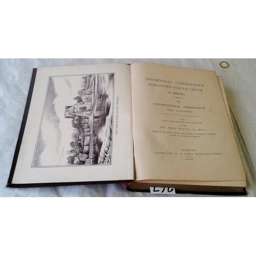 253 - Triumphalia Chronologica Monasterii Sanctae Crucis in Hibernia. De Cisterciensium Hibernorum Viris I...
