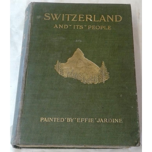 261 - Switzerland by Frank Fox. W & C. Black. 1917 & Switzerland and its People by Clarence Rook. 1907. & ...