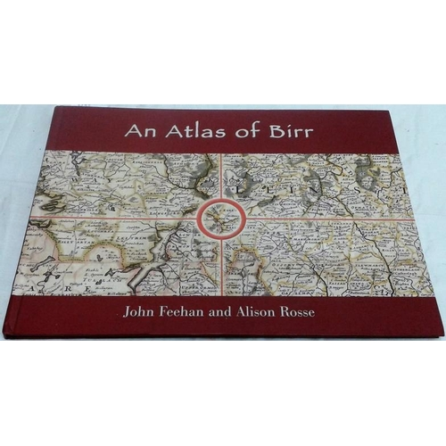 268 - An Atlas of Birr by John Feehan and Alison Rosse...