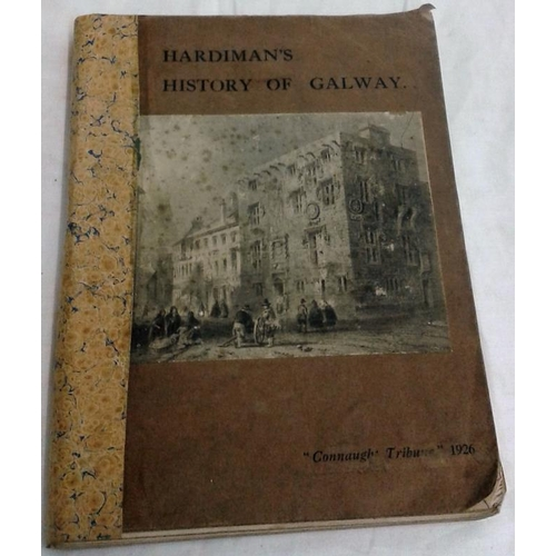 298 - The History of Galway by James Hardiman. Galway. 1926. Wrappers....