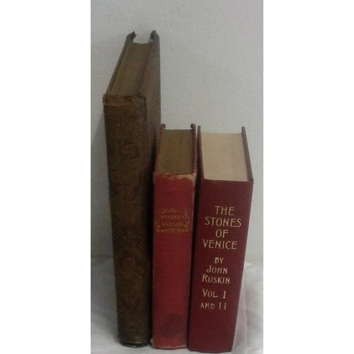 323 - The Stones of Venice by Ruskin. 1906. & Winter's Wreath. 1831. & The Hallowed Spots of Ancient Londo...