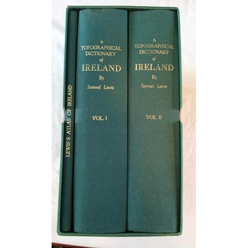 344 - Lewis, S., Topographical Dictionary of Ireland, with Atlas. 3 vols in slipcase. Kenny's Facsimile La...