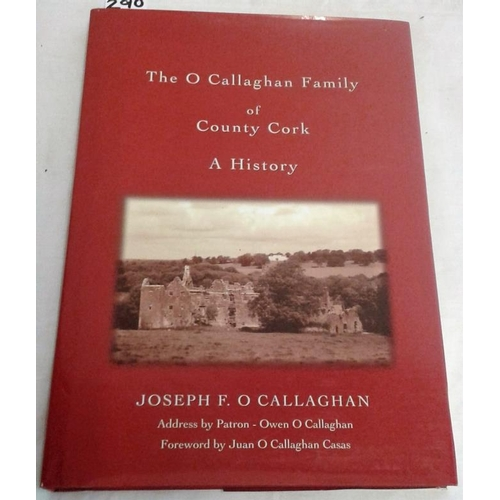 364 - The O'Callaghan Family  of County Cork: A History.  Joseph O'Callaghan.  2000.  Dust wrapper...