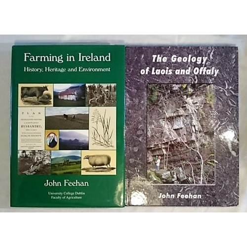 375 - John Feehan, Farming in Ireland (2003); Geology in Laois and Offaly (2013). Both as new. Environment...