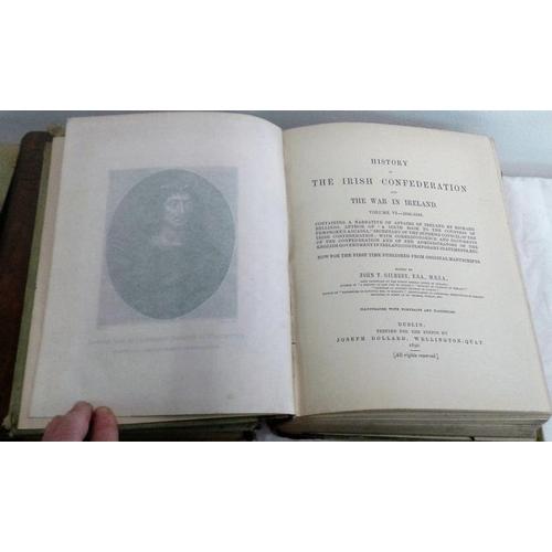 379 - History of the Irish Confederation. And the War in Ireland. John Gilbert. Dublin. 1890. 6 volumes...