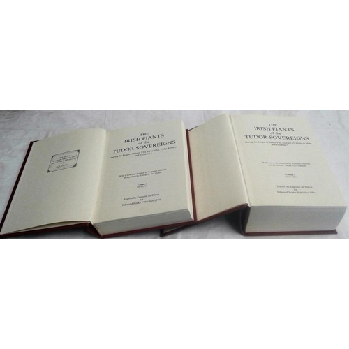 381 - The Irish Fiants of the Tudor Sovereigns. limited edition in slipcase...