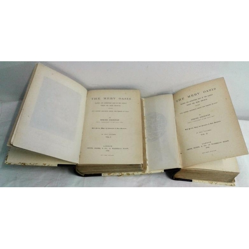400 - The Merv Oasis. Travels and Adventures East of the Caspian 1879-81 .  Edmond O'Donovan. London. 1882...