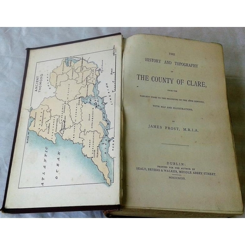 412 - The History and Topography of The County of Clare from the Earliest Times. James Frost. Dublin. 1893...