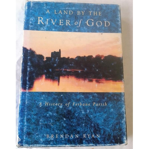 414 - Land by the River of God. History of Ferbane. Brendan Ryan. 1994...