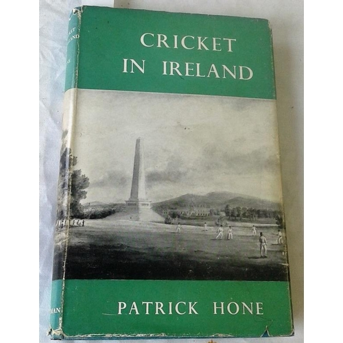 417 - Cricket in Ireland. W. P. Hone. Tralee. 1953. Dust jacket....