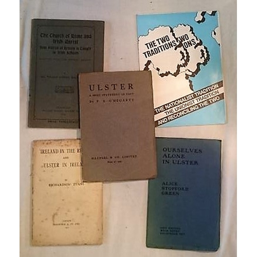435 - Ulster pamphlets: Ourselves Alone in Ulster. Green, Alice Stopford; Maunsel, Dublin, 1918; Ulster: A...