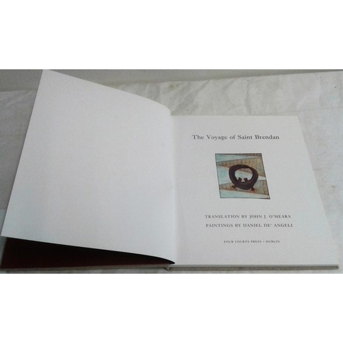 450 - The Voyage of Saint Brendan. John J. O'Meara, paintings by Daniel De'Angelico. 1994. limited edition...