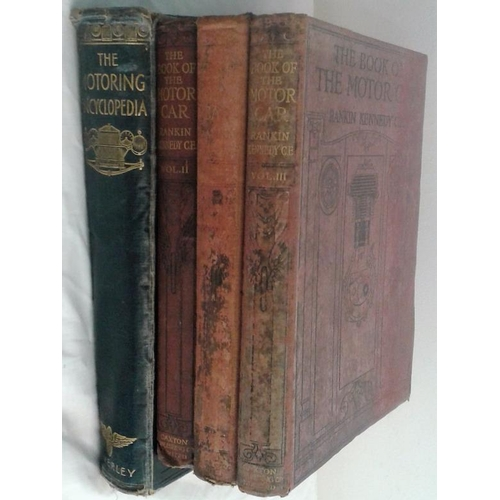 453 - The Book of the Motor Car by Rankin Kennedy. Cassell. 1913. 3 vols. Illustrated. & The Motoring Ency...